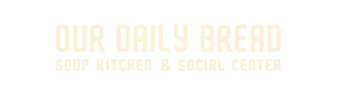 Our Daily Bread Soup Kitchen and Social Center